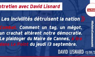 Entretien avec David Lisnard dans Le Point : « les incivilités détruisent la nation »