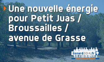 Une nouvelle énergie pour Petit Juas / Broussailles / Avenue de Grasse