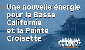 Une nouvelle énergie pour Basse Californie et Pointe Croisette