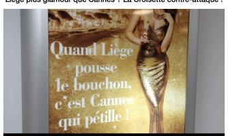 Liège plus glamour que Cannes ? La Croisette contre-attaque !
