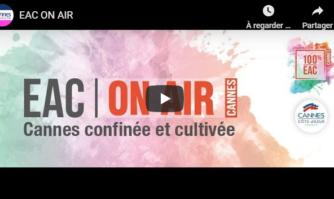 EAC ON AIR : à Cannes, ville 100% EAC, l'Éducation artistique et culturelle continue même pendant votre confinement !