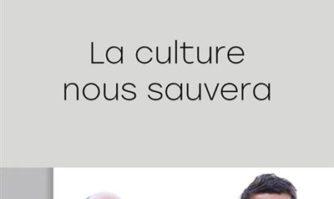 """Livre : """"La culture nous sauvera"""" disponible en librairie"""