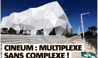Cineum : multiplexe sans complexe !